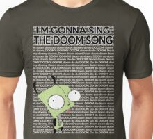 I'm gonna Sing the Doom Song  Unisex T-Shirt