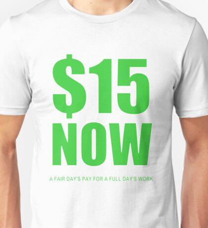 $15 Now (green) Unisex T-Shirt