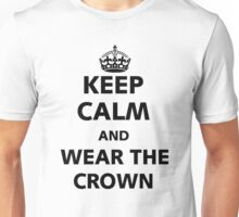 Keep Calm and wear the crown. Unisex T-Shirt
