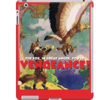 The Fox vowed VENGEANCE! iPad Case/Skin
