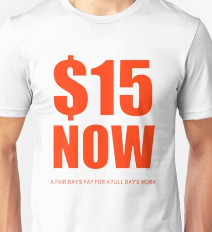 $15 Now (red) Unisex T-Shirt