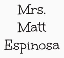 Mrs. Matt Espinosa by BaileyLisa