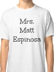 Mrs. Matt Espinosa Classic T-Shirt