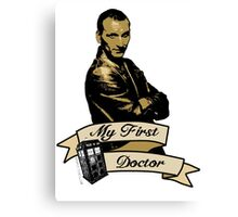 Doctor Who - My first Doctor (Who) Ninth 9th Christopher Eccleston Canvas Print