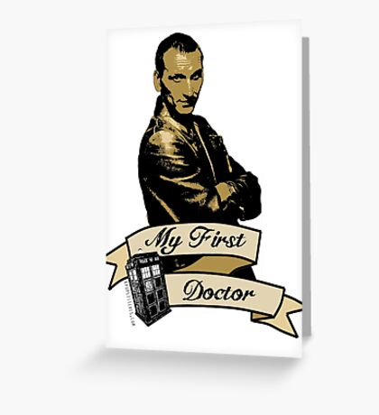 Doctor Who - My first Doctor (Who) Ninth 9th Christopher Eccleston Greeting Card