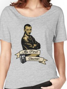 Doctor Who - My first Doctor (Who) Ninth 9th Christopher Eccleston Women's Relaxed Fit T-Shirt