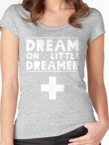 Dream on Little Dreamer Women's Fitted Scoop T-Shirt
