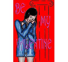 BE MY VALENTINE 12 Photographic Print