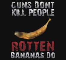 DayZ Guns Don't kill people Rotten bananas do DayZ Gift One Piece - Short Sleeve