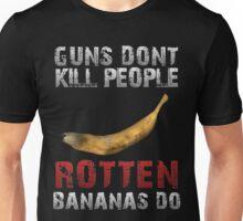 DayZ Guns Don't kill people Rotten bananas do DayZ Gift Unisex T-Shirt