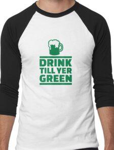Drink till yer green beer Men's Baseball ¾ T-Shirt
