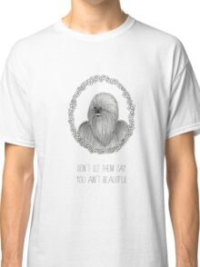 Don´t let them say Classic T-Shirt