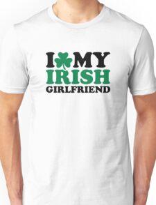 I love my irish girlfriend Unisex T-Shirt