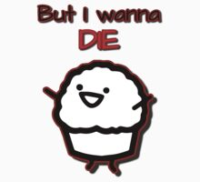 Muffin wants to die by danspy1994