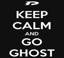 Keep Calm and Go Ghost by Senpai