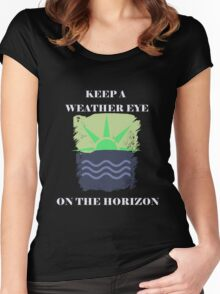 Keep A Weather Eye On the Horizon Women's Fitted Scoop T-Shirt