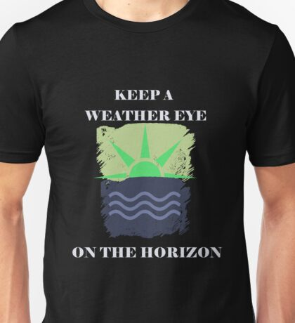 Keep A Weather Eye On the Horizon T-Shirt