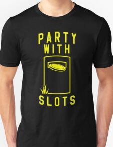 Party With Slots T-Shirt