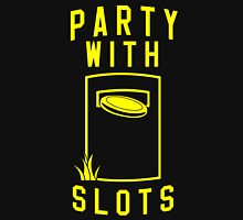 Party With Slots Unisex T-Shirt