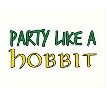 Party Like a Hobbit Art Print