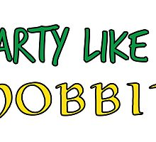 Party Like a Hobbit by gnarlynicole