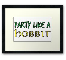 Party Like a Hobbit Framed Print