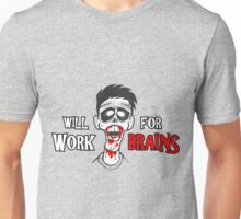 "Zombie ""will work for brains"" Unisex T-Shirt"