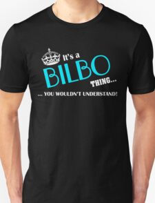 It's a BILBO thing, you wouldn't understand T-Shirt