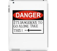 DANGER: It's dangerous to go alone! iPad Case/Skin