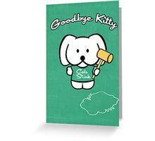 Goodbye Kitty Greeting Card