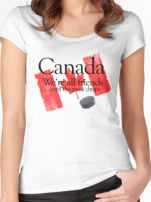 Canada: We're all friends until the puck drops Women's Fitted Scoop T-Shirt