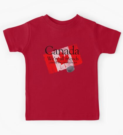 Canada: We're all friends until the puck drops Kids Tee