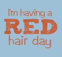 I'm having a RED hair day Kids Tee