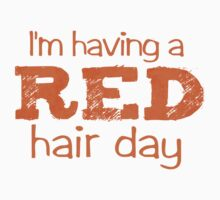 I'm having a RED hair day One Piece - Long Sleeve