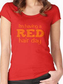 I'm having a RED hair day Women's Fitted Scoop T-Shirt
