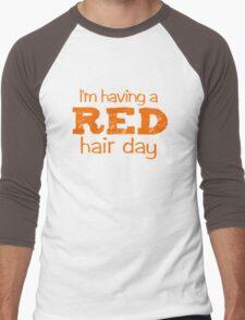 I'm having a RED hair day Men's Baseball ¾ T-Shirt