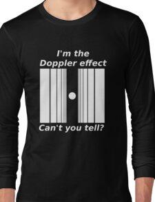 Sheldons Doppler effect Long Sleeve T-Shirt