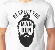 Respect the Man Bun Unisex T-Shirt