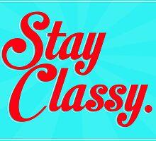 Stay classy. by John Medbury (LAZY J Studios)
