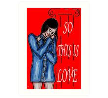 SO THIS IS LOVE Art Print