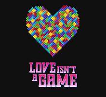 Love Isn't A Game Unisex T-Shirt