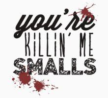 You're Killin' Me Smalls by Simone Anderson