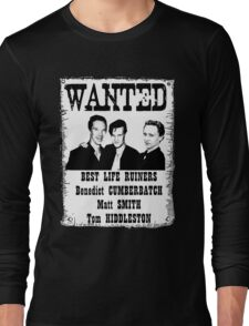 WANTED BEST LIFE RUINERS  Long Sleeve T-Shirt
