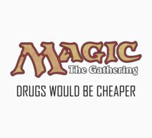 Magic: Drugs would be cheaper by Matthew Simpson