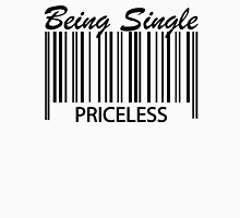 Being Single - Priceless Unisex T-Shirt