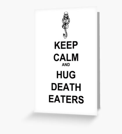 Keep Calm & Hug Death Eaters! Greeting Card