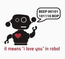 Beep 01100010 BOP means I love you in robot Kids Clothes