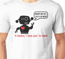Beep 01100010 BOP means I love you in robot Unisex T-Shirt