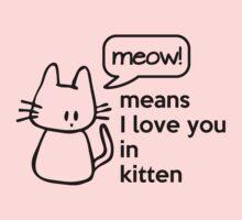 MEOW - means I love you in kitten by nektarinchen