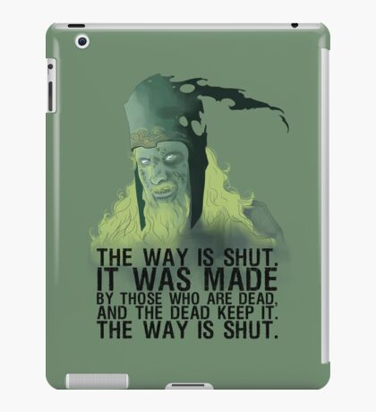 The way is shut. iPad Case/Skin
